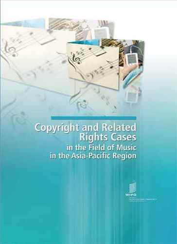 Copyright and Related Rights Cases in the Field of Music in the Asia-Pacific Region