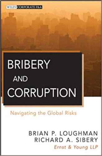 Bribery and Corruption Navigating the Global Risks