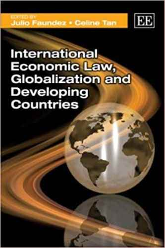 International Economic Law, Globalization and Developing Countries