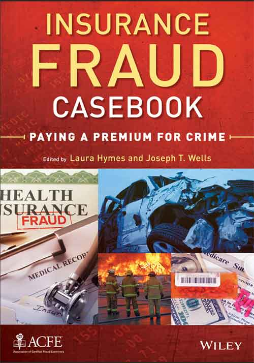 Insurance Fraud Casebook Paying a Premium for Crime