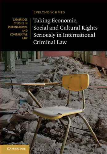 Taking economic, social and cultural rights seriously in international criminal law