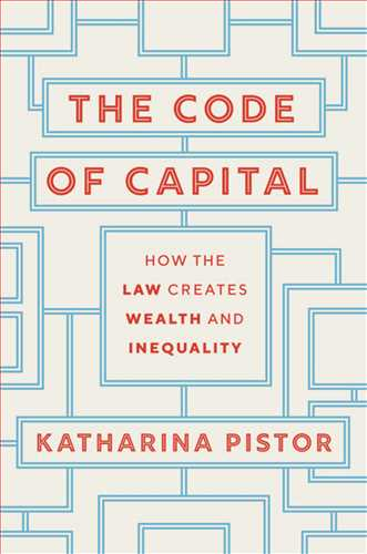 The Code of Capital How the Law Creates Wealth and Inequality