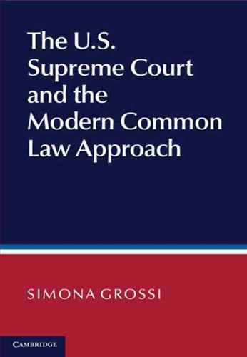 The U.S. Supreme Court's Modern Common Law Approach to Judicial Decision Making