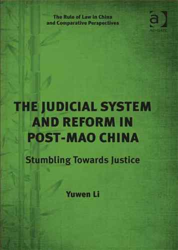 The Judicial System and Reform in Post- mao China