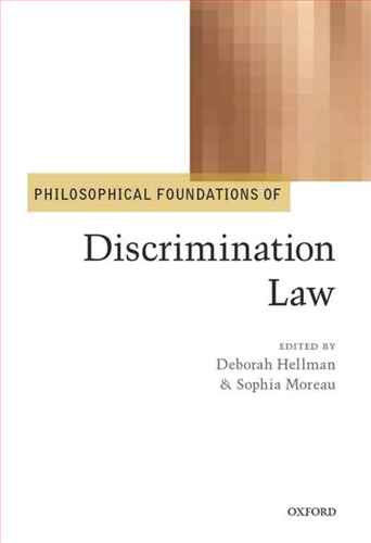 Philosophical Foundations of Discrimination Law