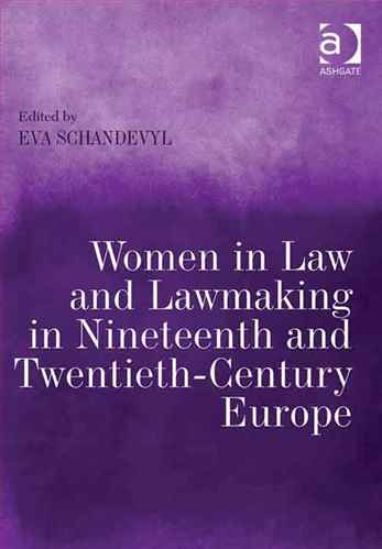 Women in Law and Law making in Nineteenth and Twentieth-Century Europe