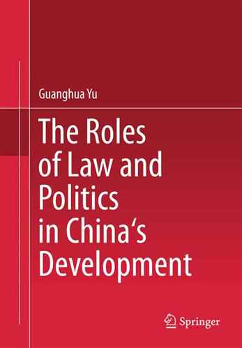 The roles of law and politice in chinas development