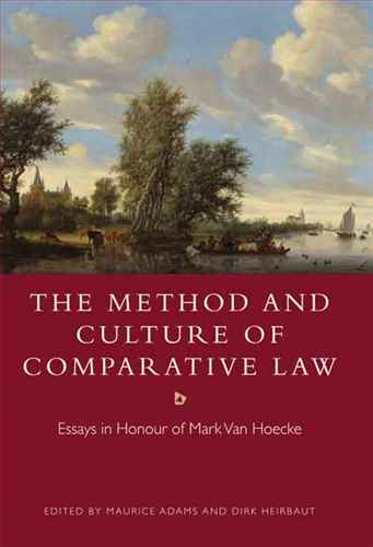The Method and Culture of Comparative Law Essays  in Honour of Mark Van Hoecke