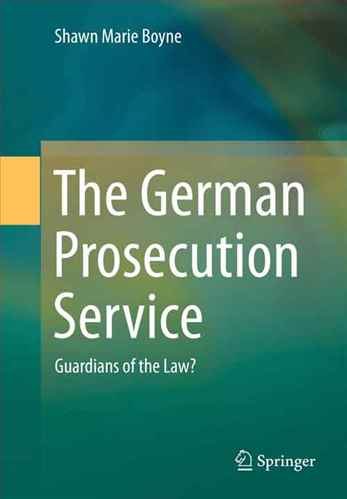 The German Prosecution Service Guardians of the Law?