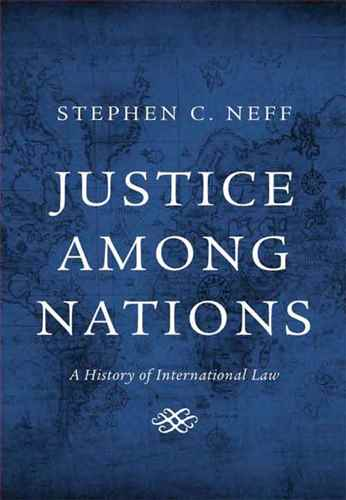 Justice among Nations A History of International  Law