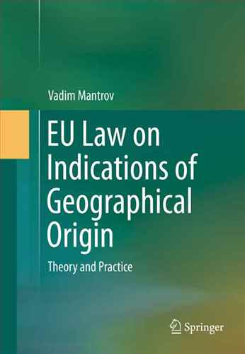 EU Law on Indications of Geographical Origin Theory and Practice