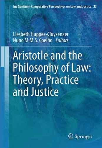 Aristotle and The Philosophy of Law: Theory d Justice and , Practice an Justice