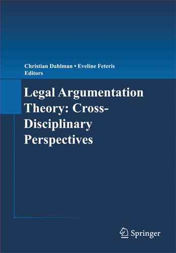 Legal Argumentation Theory: Cross- Disciplinary Perspectives