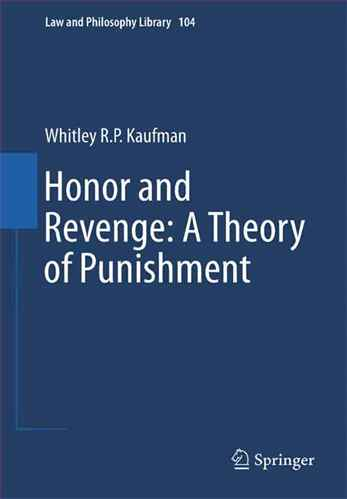 Honor and revenge :  atheory of punishment