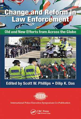 Change and Reform in Law Enforcement Old and New Efforts from Across the Globe