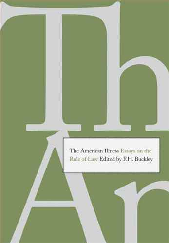 The AmericanIllness Essays on the Rule of Law