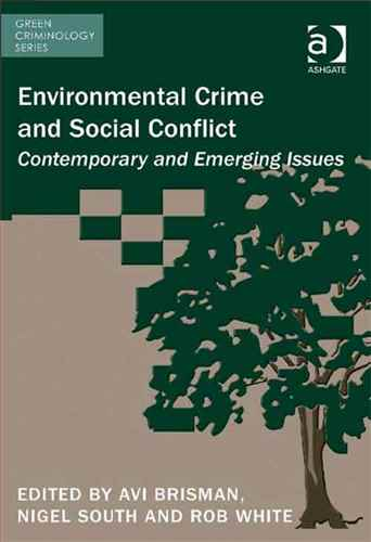 Environmental Crime and Social Conflict Contemporary and Emerging Issues
