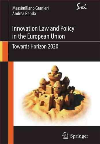 Innovation Law and Policy in the European Union : Towards Horizon 2020