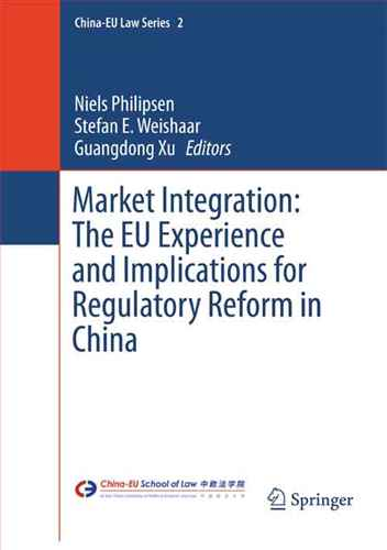 Market integration : the EU experience and implications for regulatory reform in china