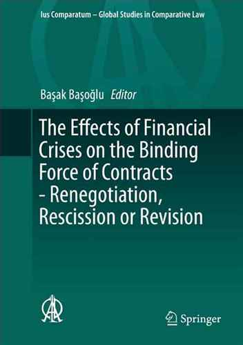 The Effects of Financial Crises on the Binding Force of Contracts - Renegotiation