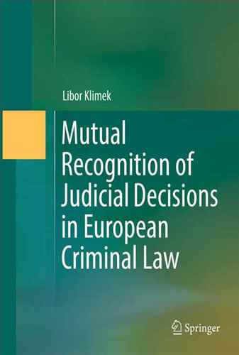 Mutual Recognition of Judicial Decisions in European Criminal Law
